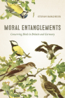 Moral Entanglements: Conserving Birds in Britain and Germany Cover Image