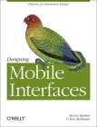 Designing Mobile Interfaces: Patterns for Interaction Design Cover Image