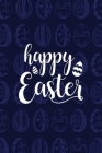 Happy Easter Notebook, Blank Write-in Journal, Dotted Lines, Wide Ruled, Medium (A5) 6 x 9 In (Blue) Cover Image