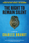 The Right to Remain Silent: A Novel Cover Image