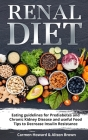 Renal Diet: (2 Books in 1) Eating Guidelines for Prediabetes and Chronic Kidney Disease and useful Food Tips to Decrease Insulin R Cover Image