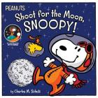 Shoot for the Moon, Snoopy! (Peanuts) Cover Image