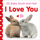 Baby Touch and Feel I Love You Cover Image