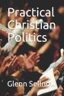 Practical Christian Politics Cover Image