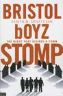 Bristol Boyz Stomp: The Night That Divided a Town Cover Image