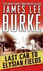 Last Car to Elysian Fields (Dave Robicheaux Mysteries) Cover Image