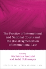 The Practice of International and National Courts and the (De-)Fragmentation of International Law (Studies in International Law #40) Cover Image