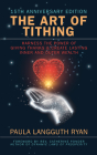 The Art of Tithing: Harness the Power of Giving Thanks & Create Lasting Inner and Outer Wealth Cover Image