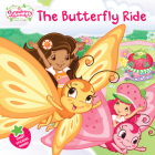The Butterfly Ride (Strawberry Shortcake) Cover Image