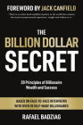 The Billion Dollar Secret: 20 Principles of Billionaire Wealth and Success Cover Image