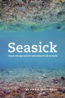 Seasick: Ocean Change and the Extinction of Life on Earth Cover Image
