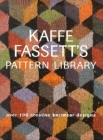 Kaffe Fassett's Pattern Library: Over 190 Creative Knitwear Designs Cover Image