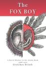 The Fox Boy: A Social Worker in the Alaska Bush, 1968 - 1970 Cover Image