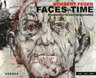 Norbert Feger: Faces of Time: Humanity Is Not Negotiable Cover Image