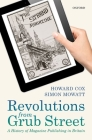 Revolutions from Grub Street: A History of Magazine Publishing in Britain Cover Image