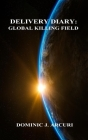 Delivery Diary: Global Killing Field Cover Image