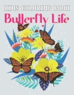 Kids Coloring Book Butterfly Life: A Beautiful Relaxation Butterflyes Coloring Book for Kids Gift for Butterfly Lovers Vol-1 Cover Image