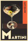 The Martini: Perfection in a Glass Cover Image