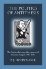The Politics of Antithesis: The Antirevolutionary Government of Abraham Kuyper 1901-1905 Cover Image