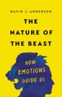 The Nature of the Beast: How Emotions Guide Us Cover Image