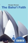 The Baha'i Faith: A Beginner's Guide (Beginner's Guides) Cover Image