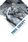 True Grunt*: Not The Monster Of Vietnam Cover Image