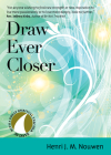Draw Ever Closer (30 Days with a Great Spiritual Teacher) Cover Image
