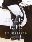The Stylish Life: Equestrian Cover Image