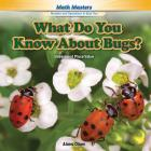 What Do You Know about Bugs?: Understand Place Value (Rosen Math Readers) Cover Image