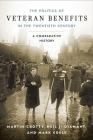 Politics of Veteran Benefits in the Twentieth Century: A Comparative History Cover Image