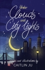 Under Clouds and City Lights: Poems & Illustrations Cover Image