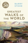The 50 Greatest Walks of the World Cover Image