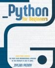 Python For Beginners: Learn From Scratch the Most Used Programming Language of the Moment in Just 15 Days Cover Image