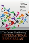 The Oxford Handbook of International Refugee Law Cover Image