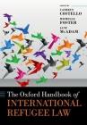 The Oxford Handbook of International Refugee Law (Oxford Handbooks) Cover Image