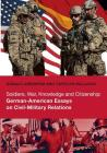 Soldiers, War, Knowledge and Citizenship: German-American Essays on Civil-Military Relations Cover Image