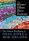 The Oxford Handbook of Social Justice in Music Education (Oxford Handbooks) Cover Image