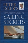 Peter Isler's Little Blue Book of Sailing Secrets Cover Image