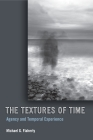 The Textures of Time: Agency and Temporal Experience Cover Image