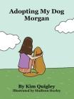 Adopting My Dog Morgan Cover Image