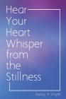 Hear Your Heart Whisper from the Stillness Cover Image