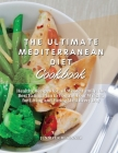 The Ultimate Mediterranean Diet Cookbook: Healthy Recipes for All Whole Family: the Best Eating Plan to Control Your Weight, for Living and Eating Wel Cover Image