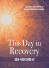 This Day in Recovery: 365 Meditations Cover Image