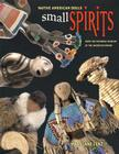 Small Spirits: Native American Dolls from the National Museum of the American Indian Cover Image