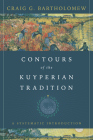 Contours of the Kuyperian Tradition: A Systematic Introduction Cover Image