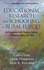 Educational Research and Schooling in Rural Europe: An Engagement with Changing Patterns of Education, Space, and Place (hc) Cover Image