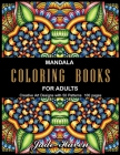 Mandala Coloring Books for Adults: Stress Relieving Patterns - Stress Relieving Designs - Color to Relax - Beautiful Mandala Designs to Soothe the Sou Cover Image