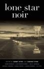 Lone Star Noir (Akashic Noir) Cover Image