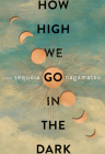How High We Go in the Dark: A Novel Cover Image