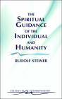 The Spiritual Guidance of the Individual and Humanity: Some Results of Spiritual-Scientific Research Into Human History and Development (Cw 15) (Classics in Anthroposophy #1) Cover Image